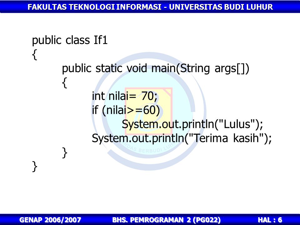 public static void main(String args[]) int nilai= 70;